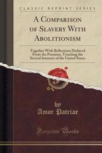 A Comparison of Slavery with Abolitionism