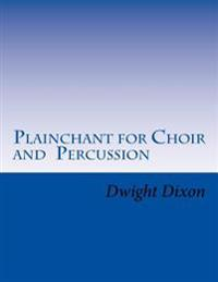 Plainchant for Choir and Percussion