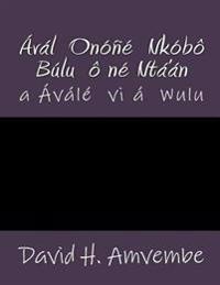 Aval Onone Nkobo Bulu One Nta'an: A Avale VI a Wulu
