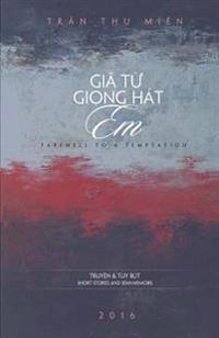 Gia Tu Giong Hat Em: Farewell to a Temptation