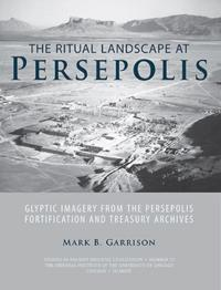 The Ritual Landscape at Persepolis
