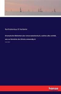 Orientalische Bibliothek Oder Universalworterbuch, Welches Alles Enthalt, Was Zur Kenntniss Des Orients Notwendig Ist