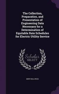 The Collection, Preparation, and Presentation of Engineering Data Necessary for a Determination of Equitable Rate Schedules for Electric Utility Service