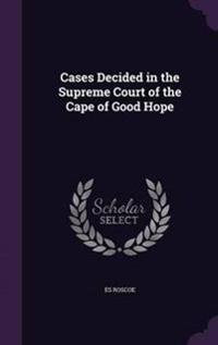 Cases Decided in the Supreme Court of the Cape of Good Hope