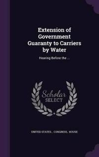 Extension of Government Guaranty to Carriers by Water