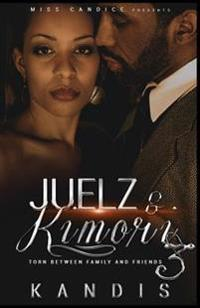 Juelz & Kimori 3: Torn Between Family & Friends