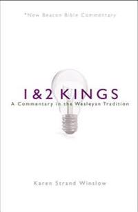 Nbbc, 1 & 2 Kings: A Commentary in the Wesleyan Tradition