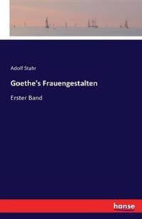 Goethes Frauengestalten