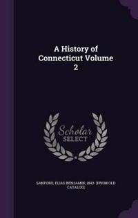 A History of Connecticut Volume 2