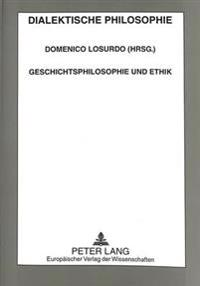 Geschichtsphilosophie Und Ethik: Referate Des Kongresses Vom 11. - 14. September 1996 in Pavia
