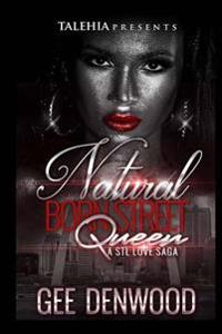 Natural Born Street Queen: : A STL Love Saga