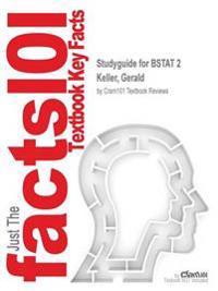 Studyguide for Bstat 2 by Keller, Gerald, ISBN 9781337071307