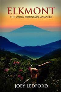 Elkmont: The Smoky Mountain Massacre