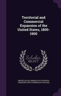 Territorial and Commercial Expansion of the United States, 1800-1900