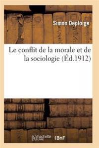 Le Conflit de la Morale Et de la Sociologie 2e Ed