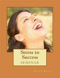 Stress to Success: Seminar