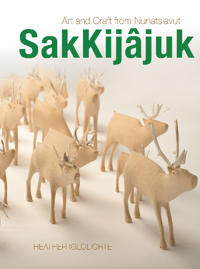 Sakkij?juk: Art and Craft from Nunatsiavut