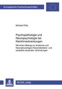 Psychopathologie Und Neuropsychologie Bei Kleinhirnerkrankungen: Mit Einem Beitrag Zur Anatomie Und Neurophysiologie Intracerebellaerer- Und Cerebello