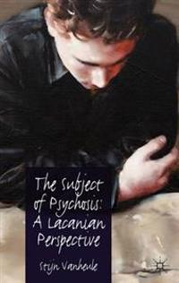 Subject of Psychosis: A Lacanian Perspective