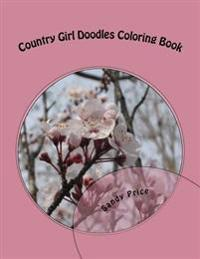 Country Girl Doodles Coloring Book: Flowers Volume 1