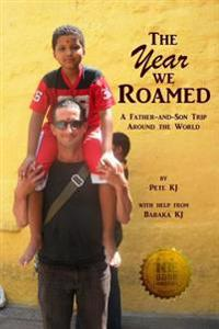 The Year We Roamed: A Father-And-Son Trip Around the World