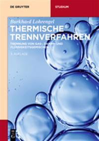Thermische Trennverfahren: Trennung Von Gas-, Dampf- Und Flussigkeitsgemischen