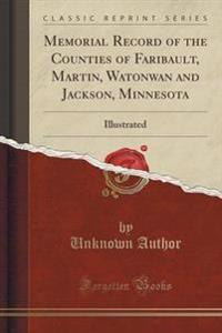 Memorial Record of the Counties of Faribault, Martin, Watonwan and Jackson, Minnesota