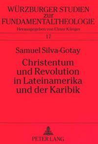 Christentum Und Revolution in Lateinamerika Und Der Karibik: Die Bedeutung Der Theologie Der Befreiung Fuer Eine Soziologie Der Religion