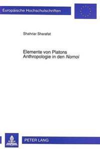 Elemente Von Platons Anthropologie in Den Nomoi