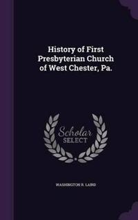History of First Presbyterian Church of West Chester, Pa.