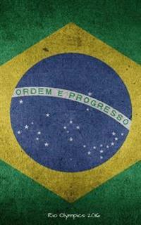 Rio Olympics 2016: Rio Olympic Flag 2016 Journal, Notebook, Scrapbook, Keepsake, Memory Book, Jotter to Write or Draw In, Men, Women, Gir