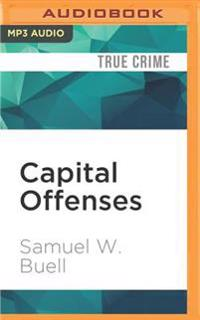 Capital Offenses: Business Crime and Punishment in America's Corporate Age