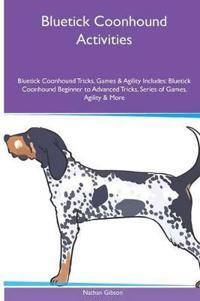 Bluetick Coonhound Activities Bluetick Coonhound Tricks, Games & Agility. Includes