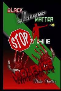 Black Lives Matter: Stop the Violence