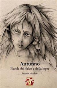 Autunno: Favola del Falco E Della Lepre