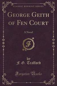 George Geith of Fen Court