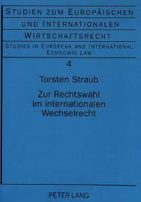 Zur Rechtswahl Im Internationalen Wechselrecht: Vergleichende Darstellung Der Kollisionsnormen Deutschlands, Englands Und Der Uncitral Unter Dem Aspek