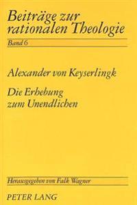 Die Erhebung Zum Unendlichen: Eine Untersuchung Zu Den Spekulativ-Logischen Voraussetzungen Der Hegelschen Religionsphilosophie