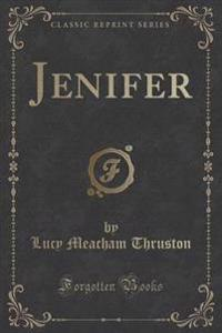 Jenifer (Classic Reprint)