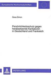 Persoenlichkeitsschutz Gegen Herabsetzende Karikaturen in Deutschland Und Frankreich