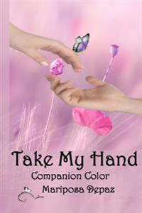 Take My Hand Color: Coloring Through the Pain