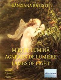 Miei de Lumina Agneaux de Lumiere Lambs of Light: English - French - Romanian