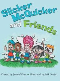 Slicker McQuicker and Friends