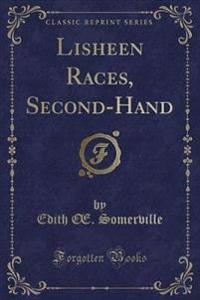 Lisheen Races, Second-Hand (Classic Reprint)