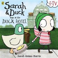 Sarah and Duck Stay at the Duck Hotel
