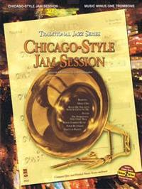 Chicago-Style Jam Session - Traditional Jazz Series: Music Minus One Trombone Deluxe 2-CD Set