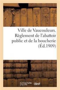 Ville de Vaucouleurs. R�glement de l'Abattoir Public Et de la Boucherie