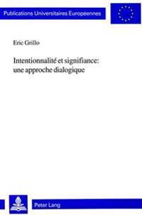Intentionnalite Et Signifiance: Une Approche Dialogique