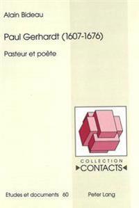 Paul Gerhardt (1607-1676): Pasteur Et Poète