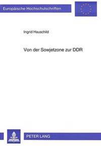 Von Der Sowjetzone Zur Ddr: Zum Verfassungs- Und Staatsrechtlichen Selbstverstaendnis Des Zweiten Deutschen Staates